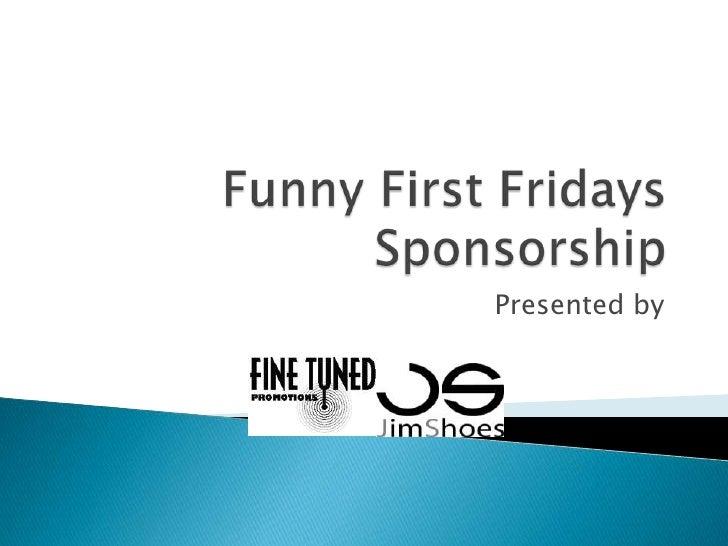 Funny First Fridays Presentation[1]