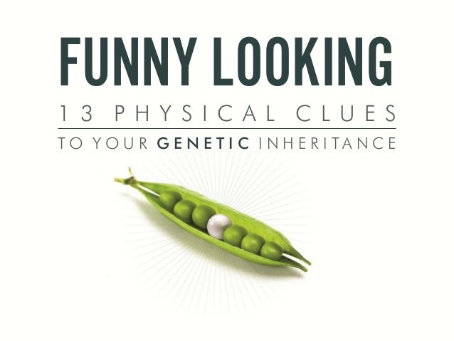 """Funny Looking"": 13 Physical Clues To Your Genetic Inheritance"