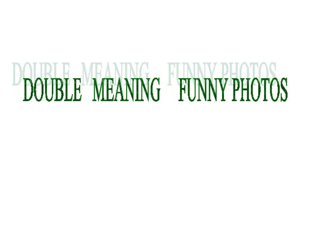 DOUBLE MEANING FUNNY PHOTOS