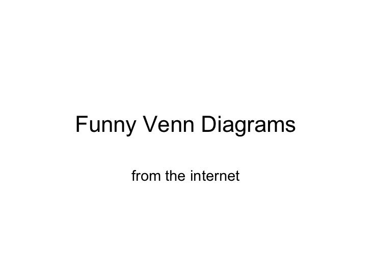 Funny Venn Diagrams from the internet
