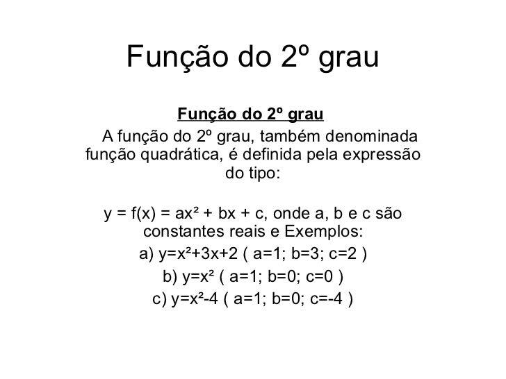 Função do 2º grau Função do 2º grau    A função do 2º grau, também denominada função quadrática, é definida pela expres...