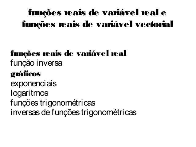 funções reais de variável real função inversa gráficos exponenciais logaritmos funçõestrigonométricas inversasdefunçõestri...