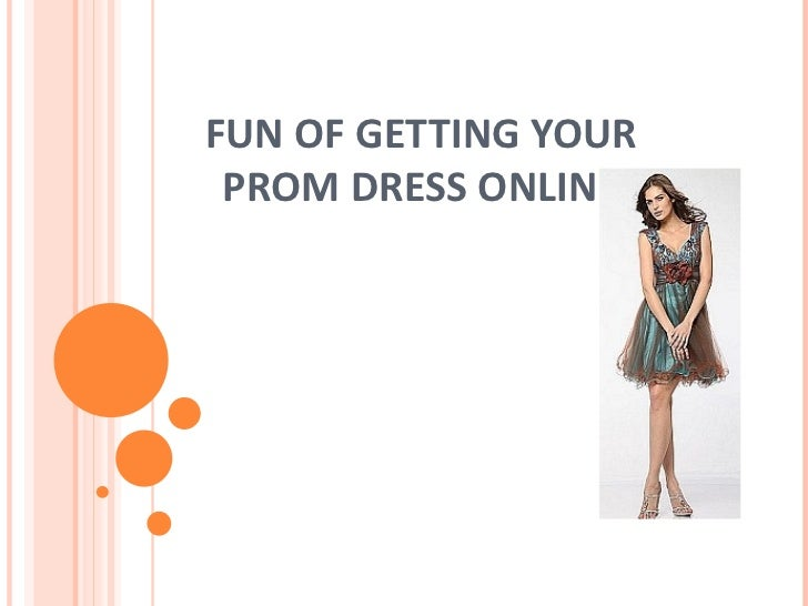 FUN OF GETTING YOUR PROM DRESS ONLINE