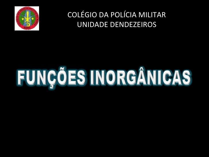 COLÉGIO DA POLÍCIA MILITAR UNIDADE DENDEZEIROS