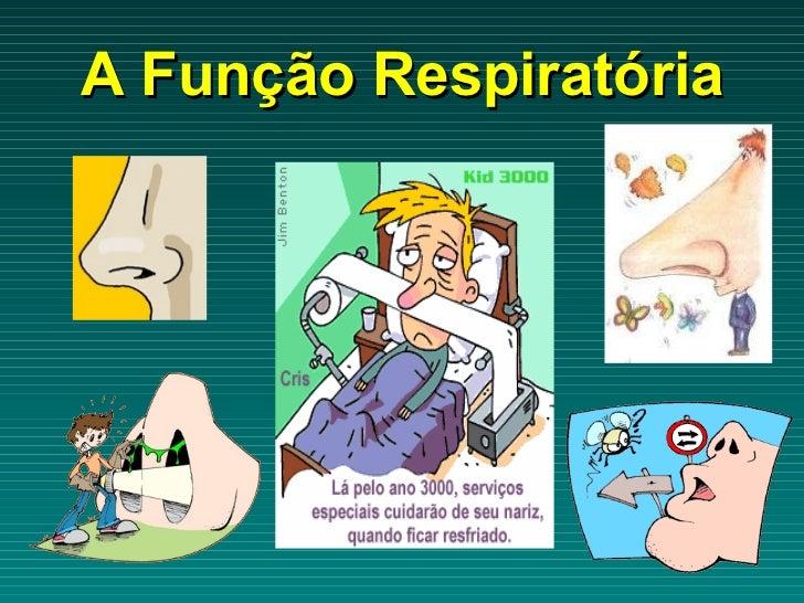 A Função Respiratória