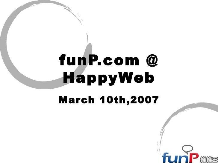 funP.com @ HappyWeb March 10th,2007