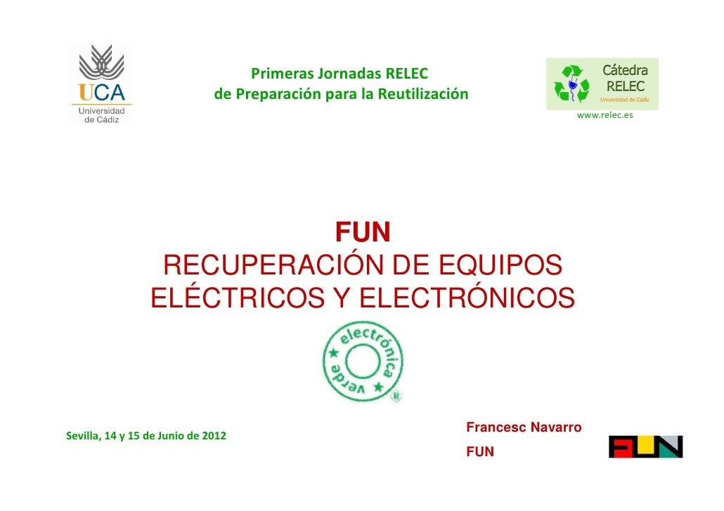 FUN. Recuperacion de Equipos Electricos y Electronicos