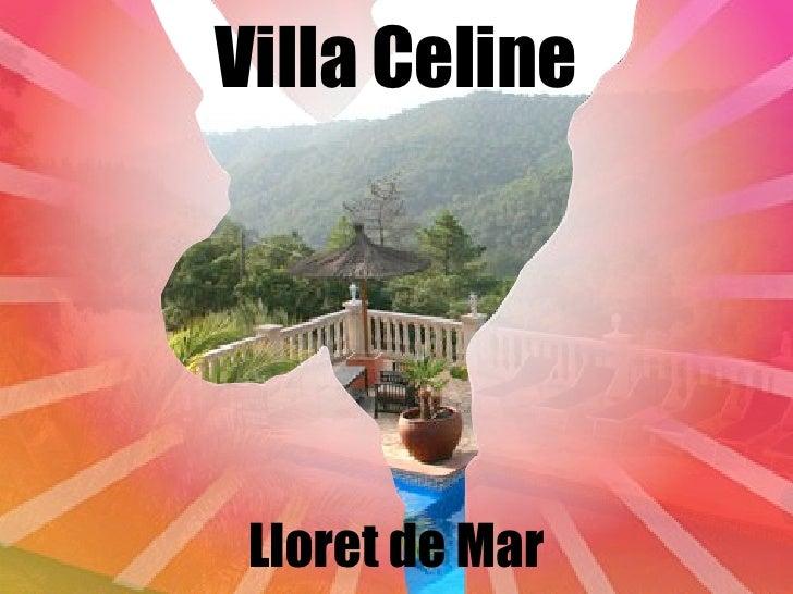 Villa Celine      Lloret de Mar