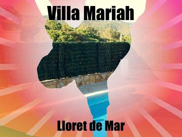 Villa Mariah      Lloret de Mar
