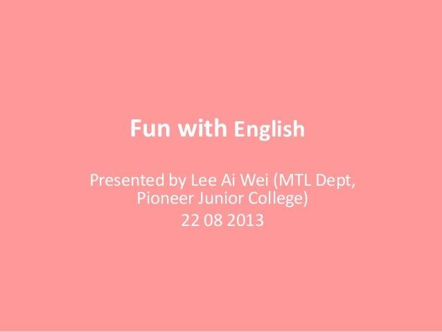 Fun with English 220813