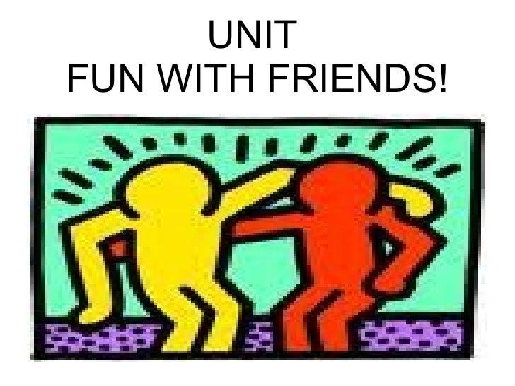 Fun with friends! 6ºc