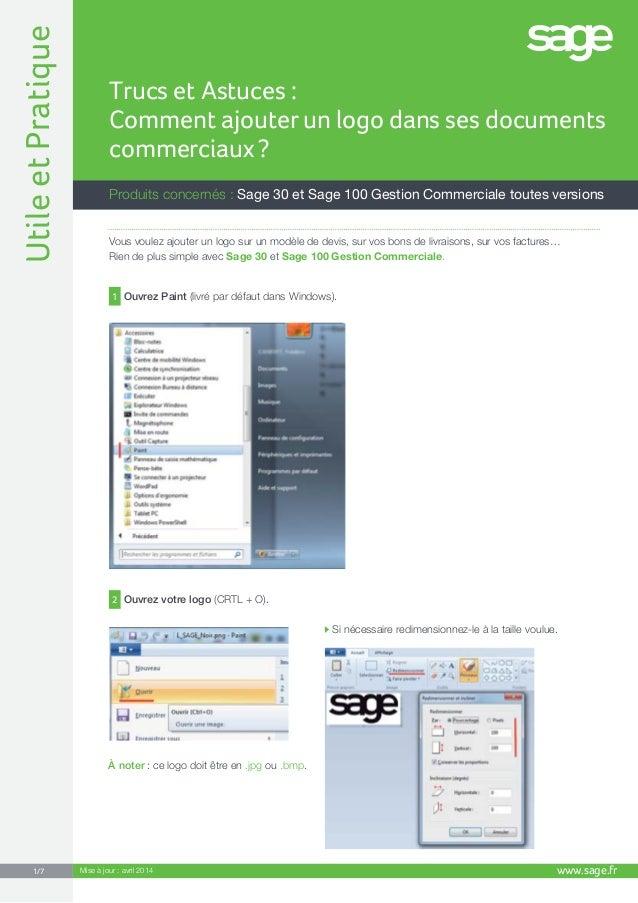 UtileetPratique www.sage.fr1/7 Produits concernés : Sage 30 et Sage 100 Gestion Commerciale toutes versions Trucs et Astuc...