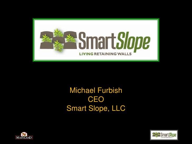 Michael Furbish<br />CEO<br />Smart Slope, LLC<br />
