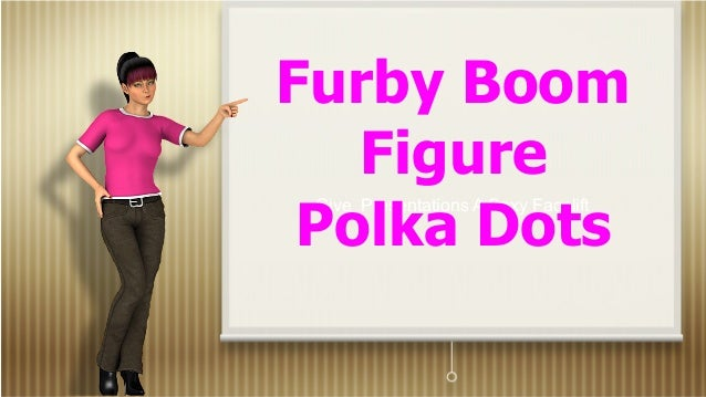 Give Presentations A Sexy Facelift Furby Boom Figure Polka Dots