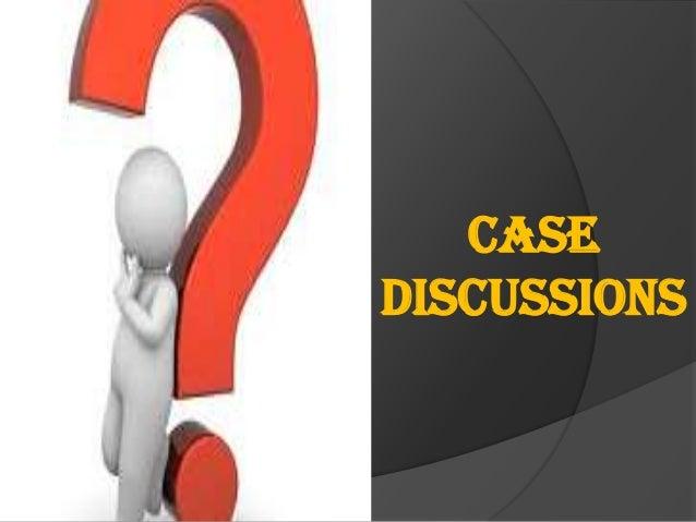 Case discussions