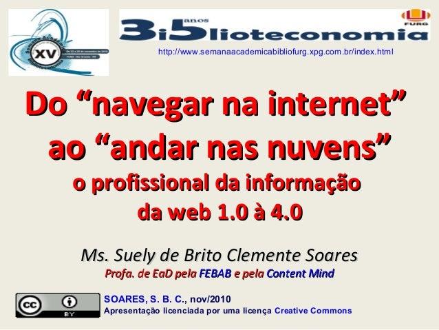 """Do """"navegar na internet""""Do """"navegar na internet"""" ao """"andar nas nuvens""""ao """"andar nas nuvens"""" o profissional da informaçãoo ..."""