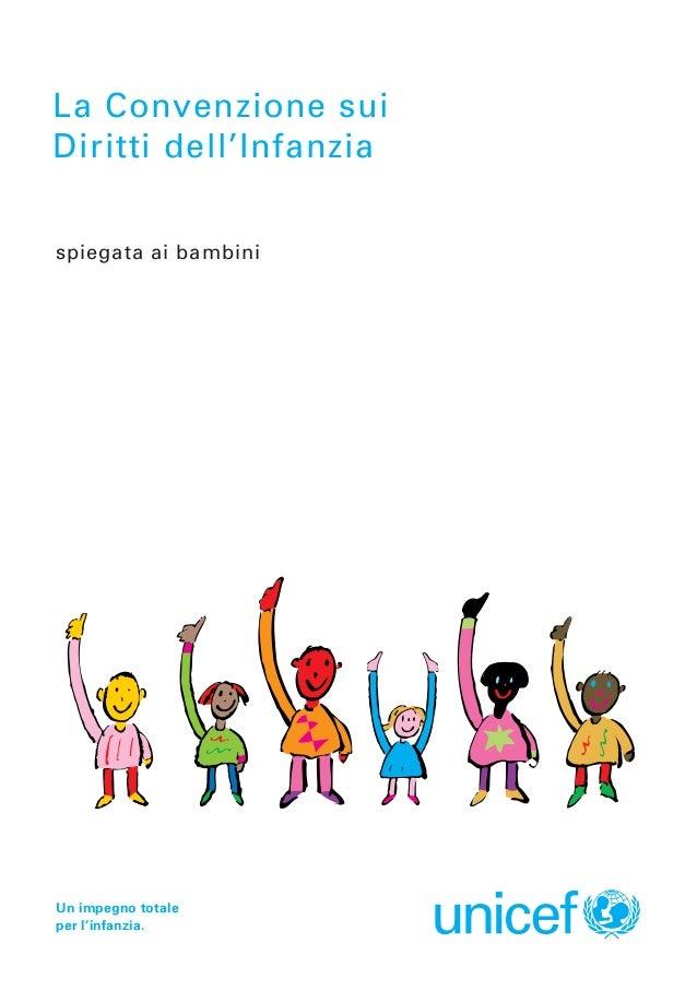 La Convenzione sui  Diritti dell'Infanzia Un impegno totale per l'infanzia. spiegata ai bambini