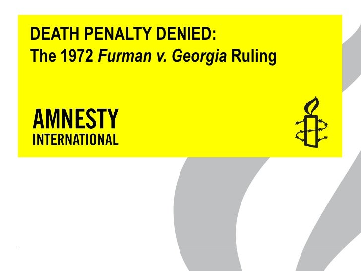 DEATH PENALTY DENIED:The 1972 Furman v. Georgia Ruling