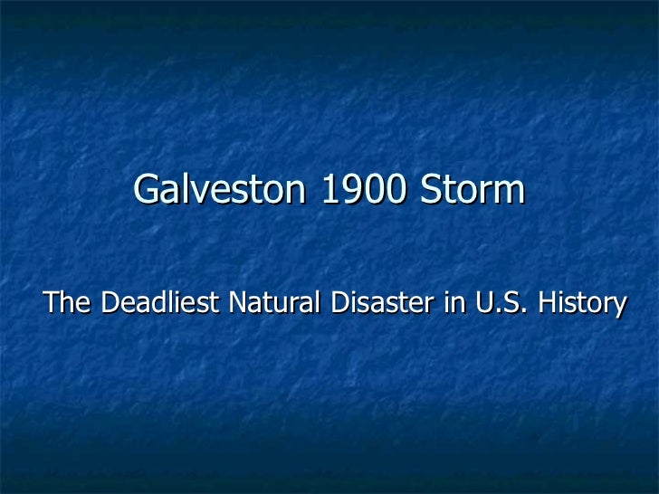 Galveston 1900 Storm The Deadliest Natural Disaster in U.S. History
