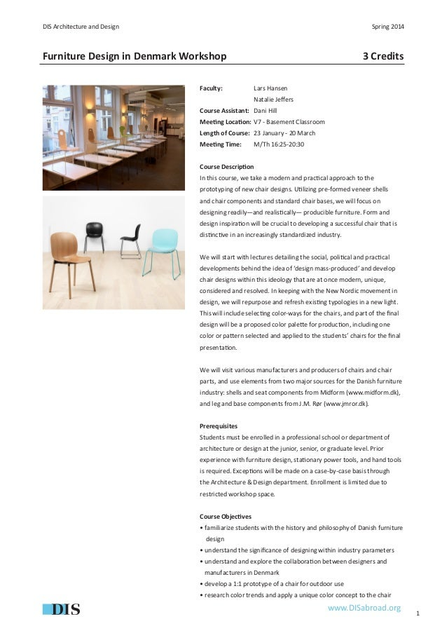 1 DIS Architecture and Design Spring 2014 Furniture Design in Denmark Workshop  www.DISabroad.org Faculty: Lars Hanse...