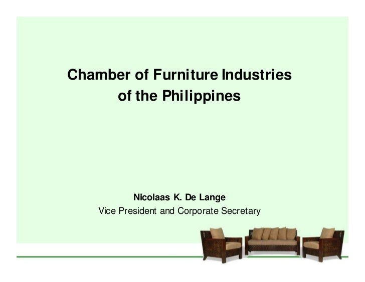Chamber of Furniture Industries     of the Philippines            Nicolaas K. De Lange    Vice President and Corporate Sec...