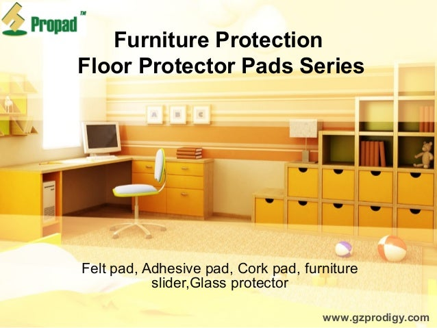 Furniture Protection Floor Protector Pads Series Felt pad, Adhesive pad, Cork pad, furniture slider,Glass protector www.gz...