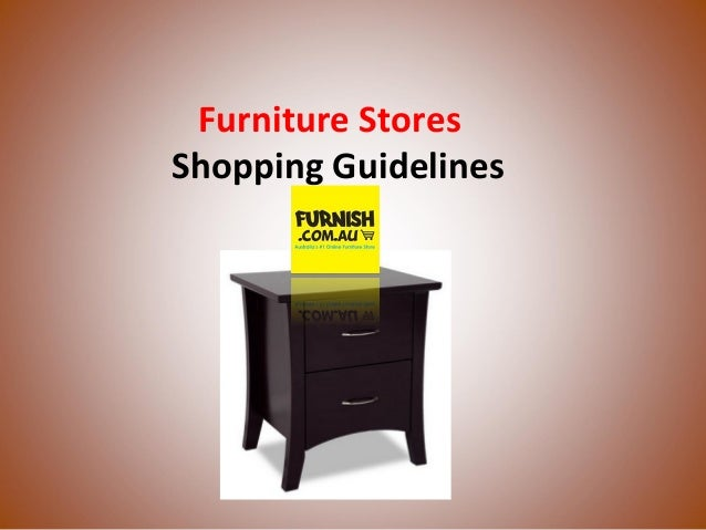 Furniture Stores shopping Guidelines