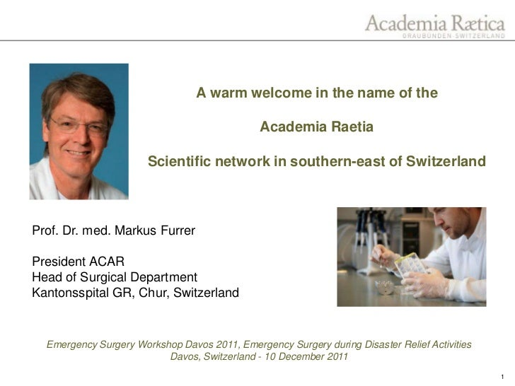 A warm welcome in the name of the                                               Academia Raetia                       Scie...