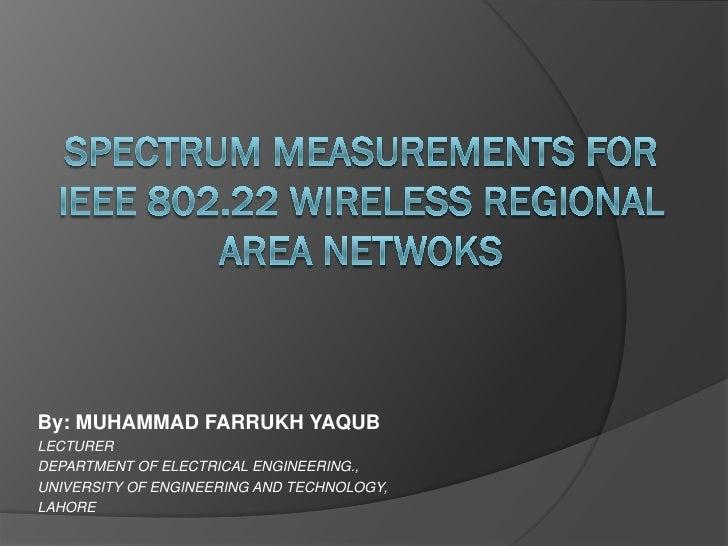 Spectrum Measurements for IEEE 802.22 Wireless Regional Area Networks