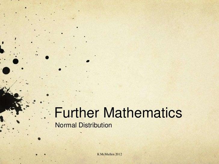 Further MathematicsNormal Distribution             K McMullen 2012