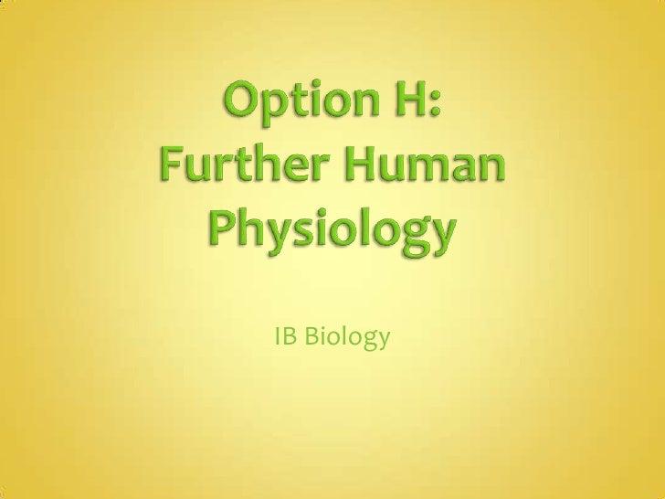 Option H: Further Human Physiology<br />IB Biology<br />