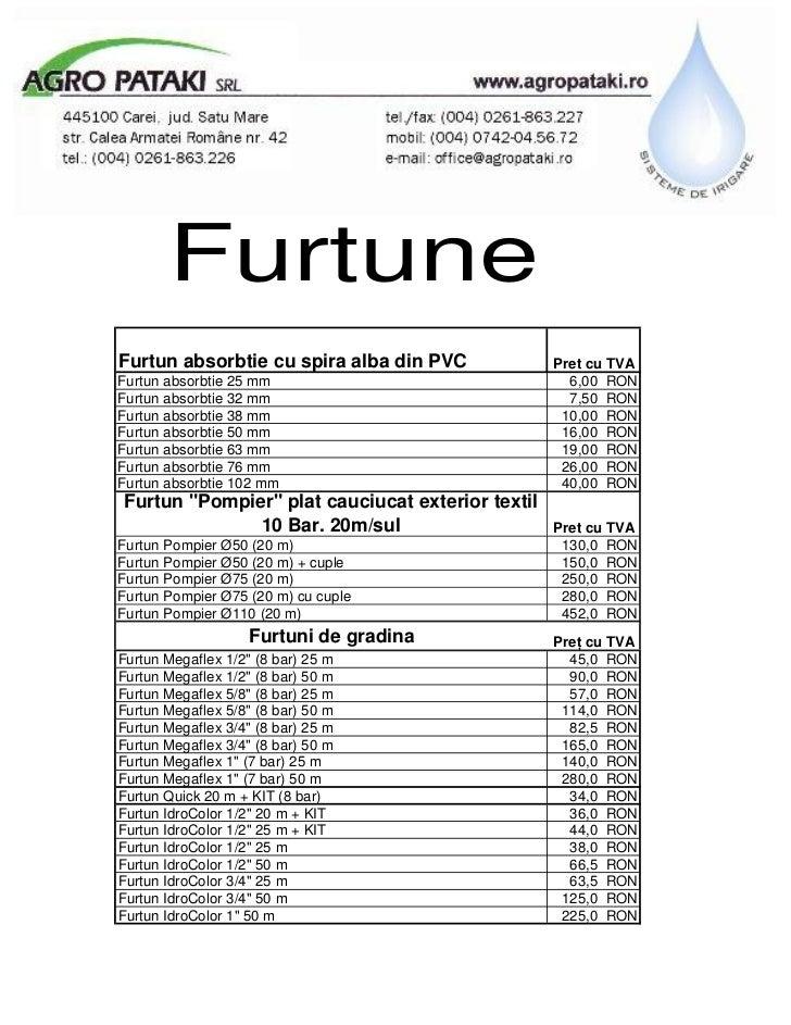 FurtuneFurtun absorbtie cu spira alba din PVC            Pret cu TVAFurtun absorbtie 25 mm                              6,...