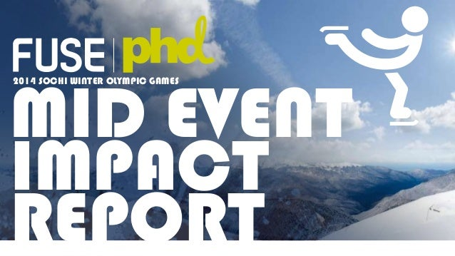 FUSE & PHD 2014 Sotchi Winter Olympics mid event impact report