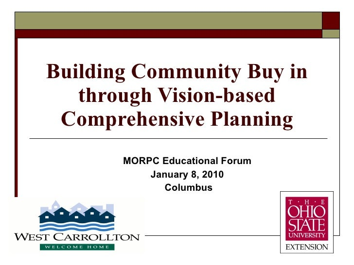 Building Community Buy in through Vision-based Comprehensive Planning MORPC Educational Forum January 8, 2010 Columbus