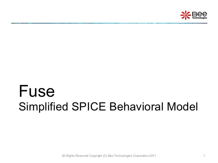 Fuse Simplified SPICE Behavioral Model All Rights Reserved Copyright (C) Bee Technologies Corporation 2011