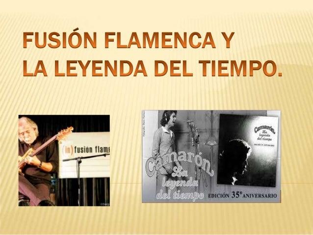 Fusión flamenco y la leyenda del tiempo