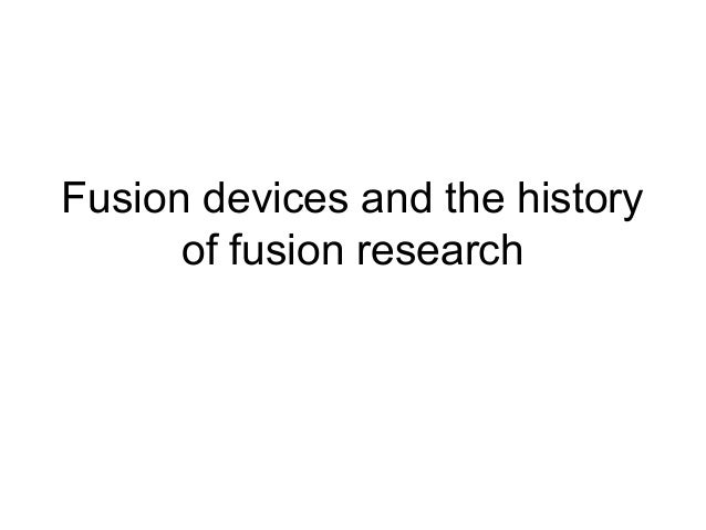 Fusion devices and the history of fusion research