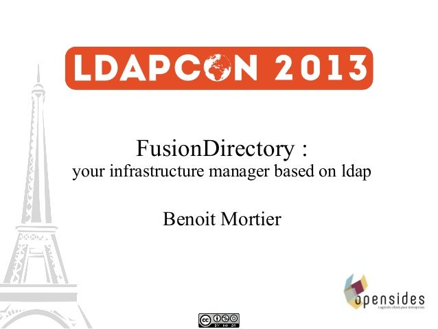 FusionDirectory : your infrastructure manager based on ldap  Benoit Mortier