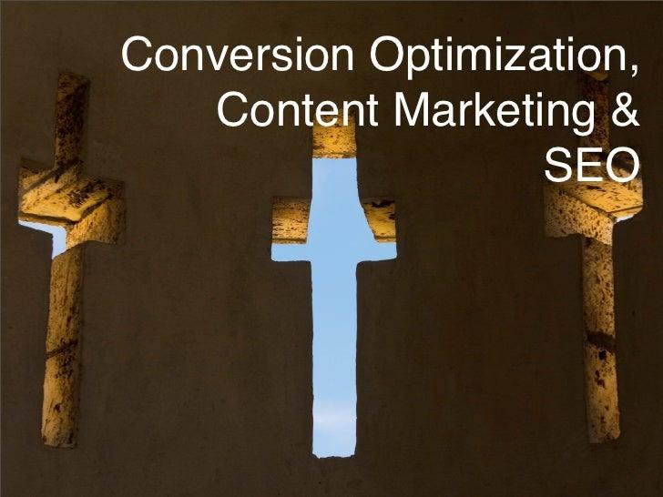 Conversion Optimization,   Content Marketing &                   SEO