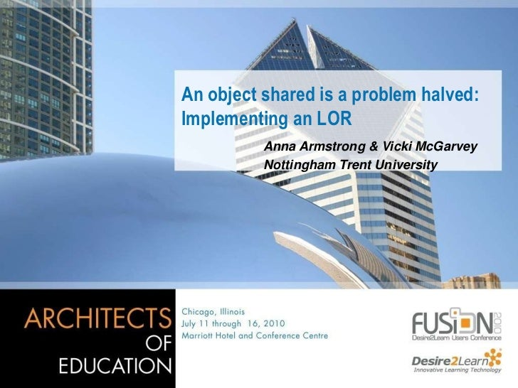 An object shared is a problem halved: Implementing an LOR<br />Anna Armstrong & Vicki McGarvey<br />Nottingham Trent Unive...