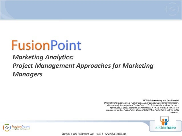 Marketing Analytics: Project Management Approaches for Marketing Managers  NOTICE Proprietary and Confidential This materi...
