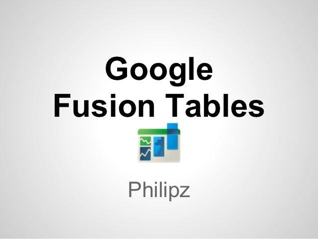 GoogleFusion Tables    Philipz