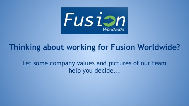 Thinking about working for Fusion Worldwide? Let some company values and pictures of our team help you decide...