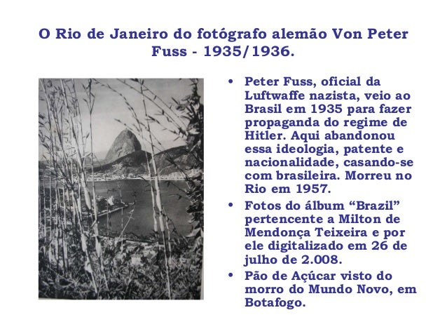 O Rio de Janeiro do fotógrafo alemão Von Peter Fuss - 1935/1936. • Peter Fuss, oficial da Luftwaffe nazista, veio ao Brasi...