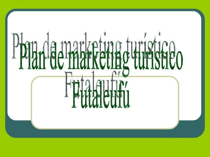 Plan de marketing turístico  Futaleufú