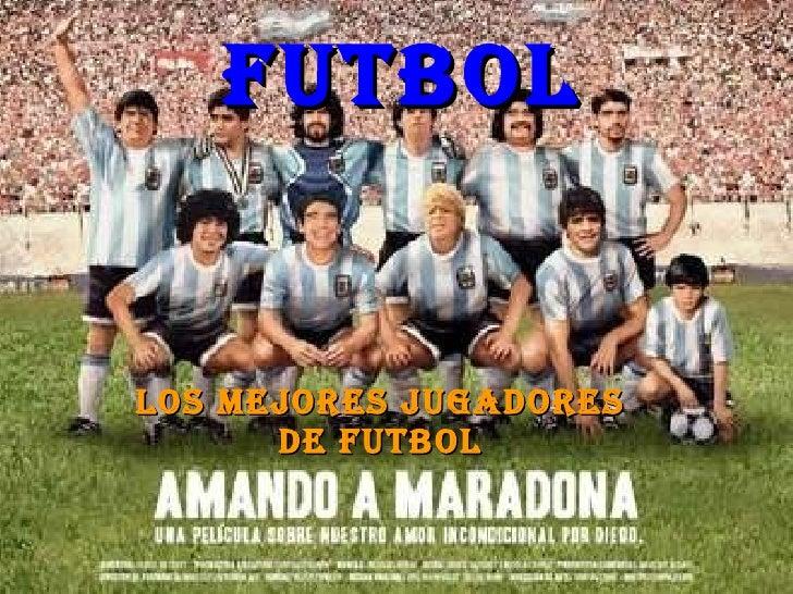 Futbol Los mejores jugadores de futbol