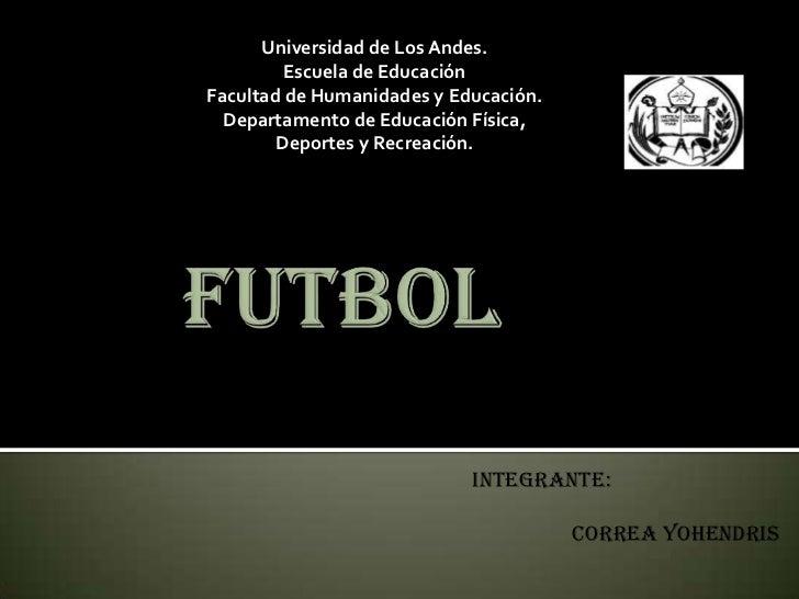 Universidad de Los Andes.         Escuela de EducaciónFacultad de Humanidades y Educación.  Departamento de Educación Físi...