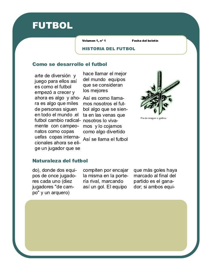 FUTBOL                          Volumen 1, nº 1          Fecha del boletín                          HISTORIA DEL FUTBOLCom...