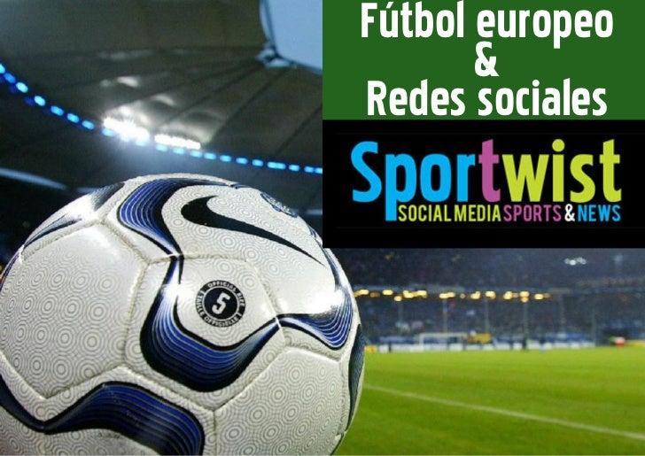 Fútbol europeo       &Redes sociales