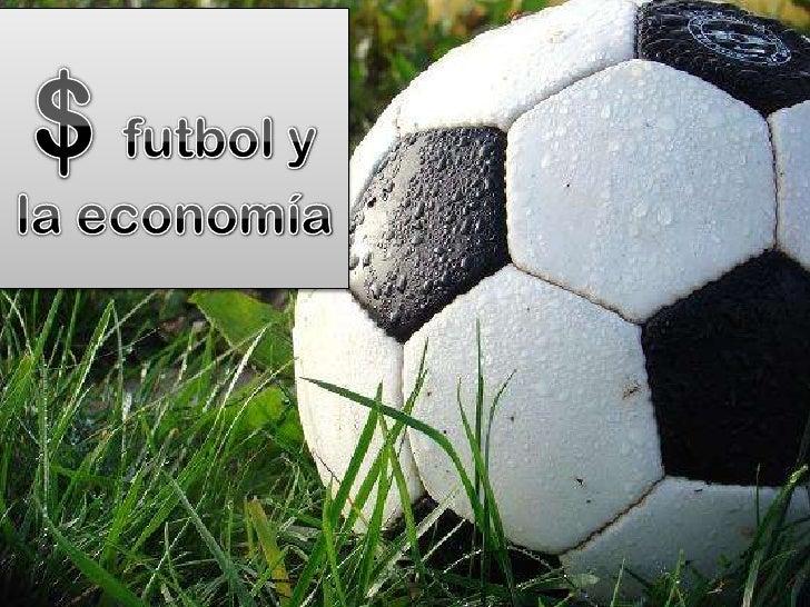 4c2012_Futbol que ha cambiado al mundo económicamente